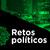 RETOS POLÍTICOS